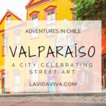 Backpacker Diaries: Street Art Tour Valparaiso, Chile