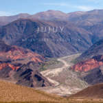 Backpacker Diaries: Exploring Jujuy in Argentina
