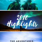2016 Highlights: The Adventures, Memories & Lessons Learned