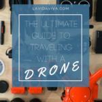 The Ultimate Guide To Travelling With A Drone