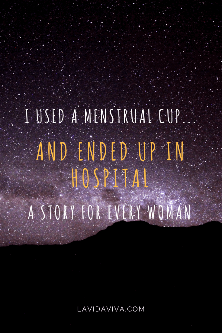 I tried the environmentally friendly menstrual cup to make my life and travel easier...then wound up in the hospital. Here's what happened.